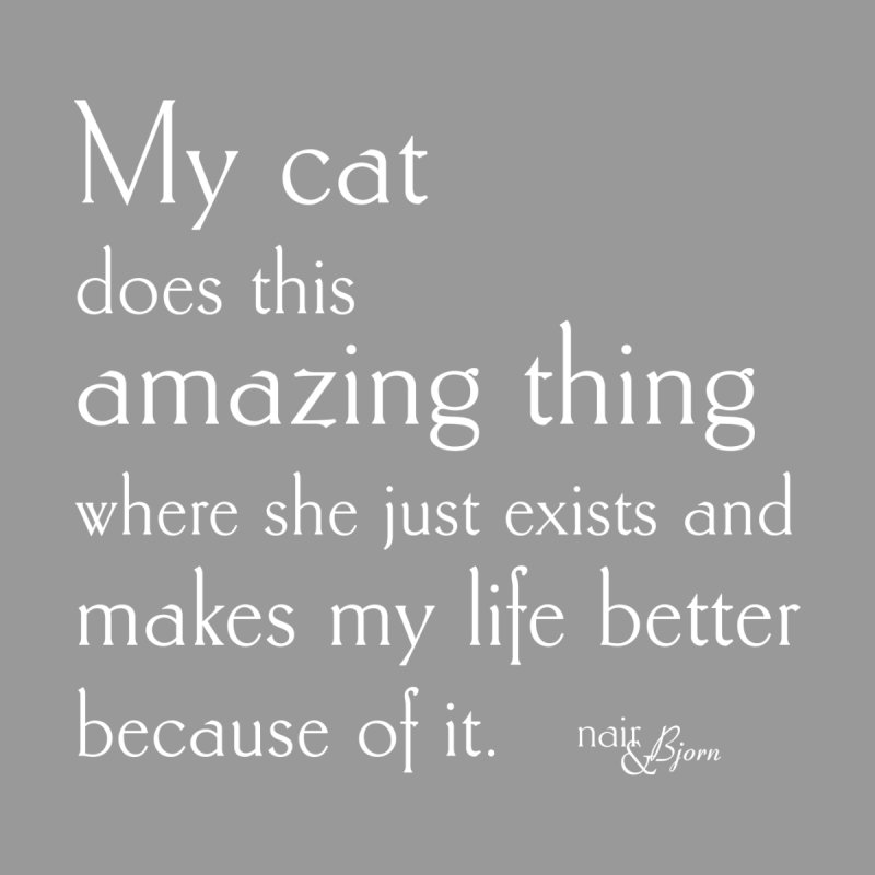 My Cat Does This Amazing Thing (She) by Nair & Bjorn Threadless Shop
