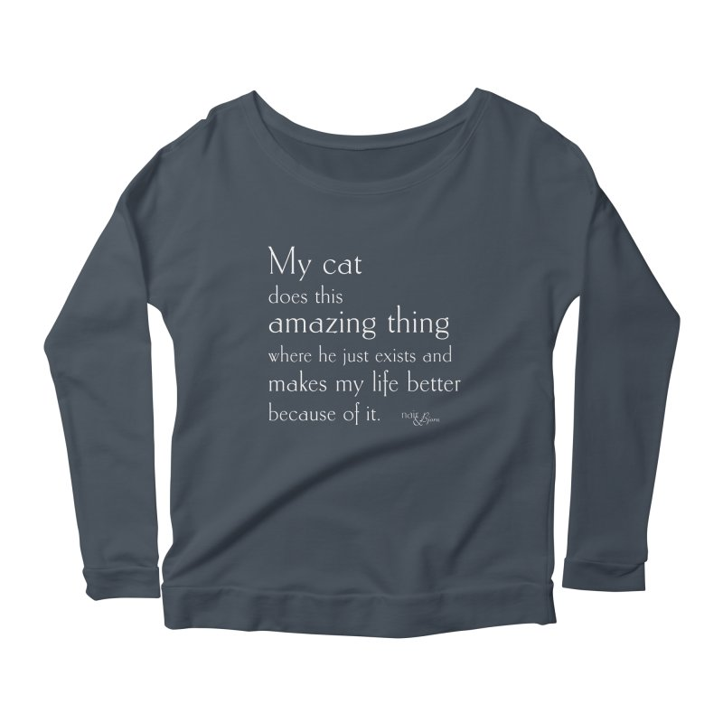 My Cat Does This Amazing Thing (He) Women's Scoop Neck Longsleeve T-Shirt by Nair & Bjorn Threadless Shop