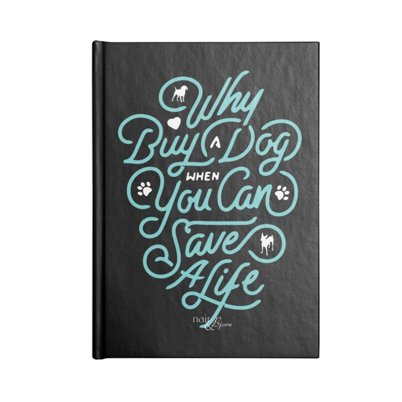 Why Buy A Dog (Turquoise Text) Accessories Blank Journal Notebook by Nair & Bjorn Threadless Shop