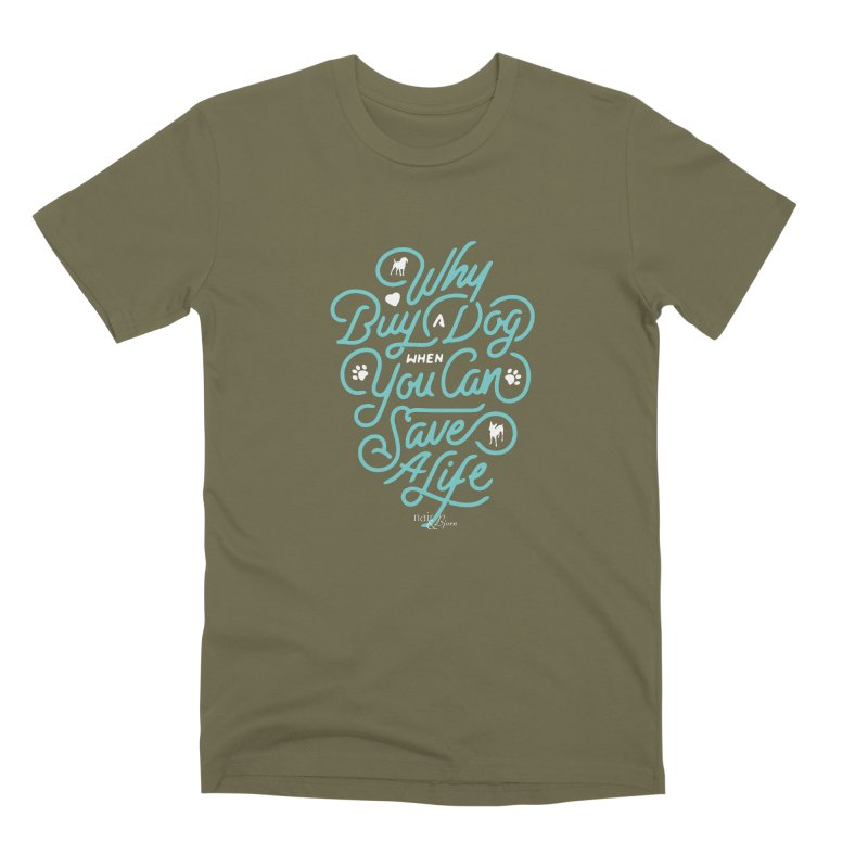 Why Buy A Dog (Turquoise Text) Men's Premium T-Shirt by Nair & Bjorn Threadless Shop