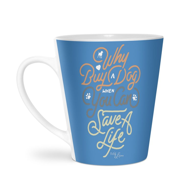 Why Buy A Dog (Shades of Brown Text) Accessories Latte Mug by Nair & Bjorn Threadless Shop