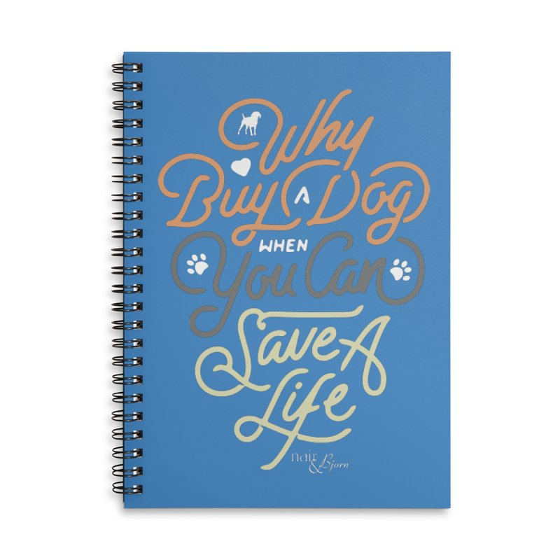 Why Buy A Dog (Shades of Brown Text) Accessories Lined Spiral Notebook by Nair & Bjorn Threadless Shop