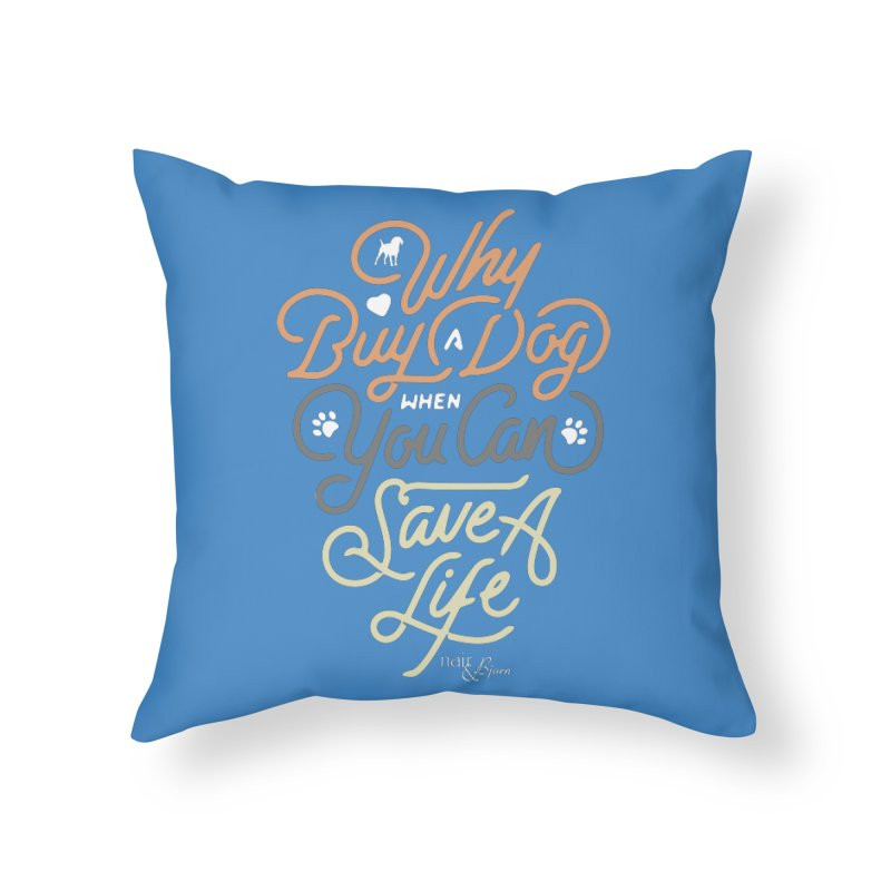 Why Buy A Dog (Shades of Brown Text) Home Throw Pillow by Nair & Bjorn Threadless Shop