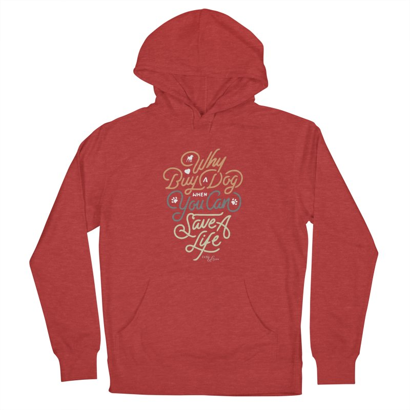 Why Buy A Dog (Shades of Brown Text) Men's French Terry Pullover Hoody by Nair & Bjorn Threadless Shop