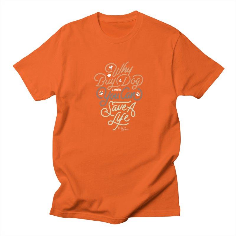Why Buy A Dog (Shades of Brown Text) Men's Regular T-Shirt by Nair & Bjorn Threadless Shop