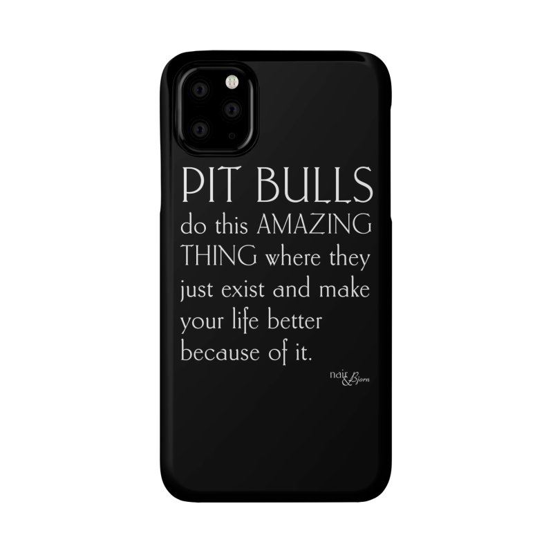 Pit Bulls Do This Amazing Thing Accessories Phone Case by Nair & Bjorn Threadless Shop
