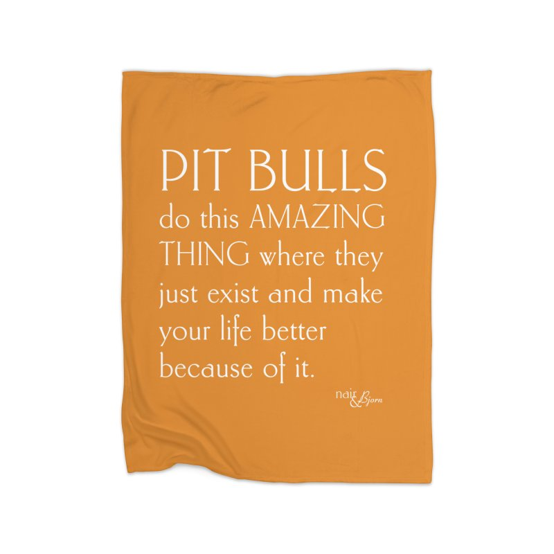 Pit Bulls Do This Amazing Thing Home Fleece Blanket Blanket by Nair & Bjorn Threadless Shop
