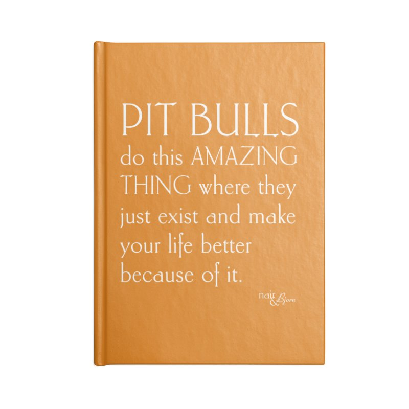 Pit Bulls Do This Amazing Thing Accessories Blank Journal Notebook by Nair & Bjorn Threadless Shop