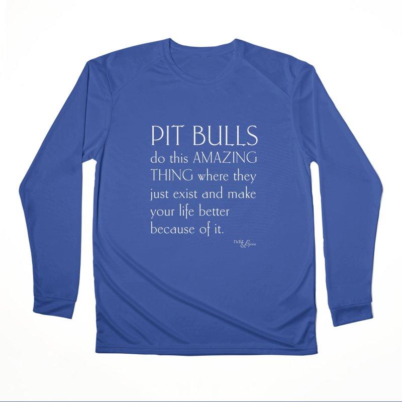 Pit Bulls Do This Amazing Thing Women's Performance Unisex Longsleeve T-Shirt by Nair & Bjorn Threadless Shop