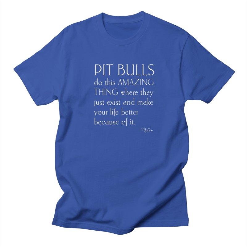 Pit Bulls Do This Amazing Thing Women's Regular Unisex T-Shirt by Nair & Bjorn Threadless Shop