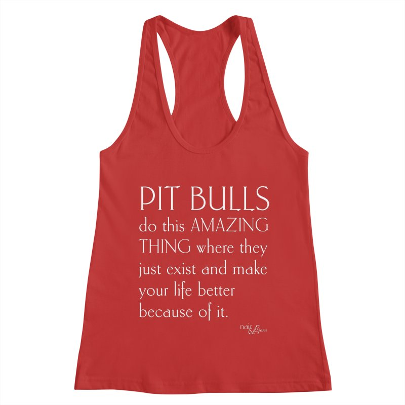 Pit Bulls Do This Amazing Thing Women's Racerback Tank by Nair & Bjorn Threadless Shop