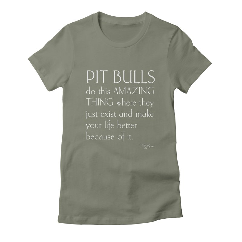 Pit Bulls Do This Amazing Thing Women's Fitted T-Shirt by Nair & Bjorn Threadless Shop