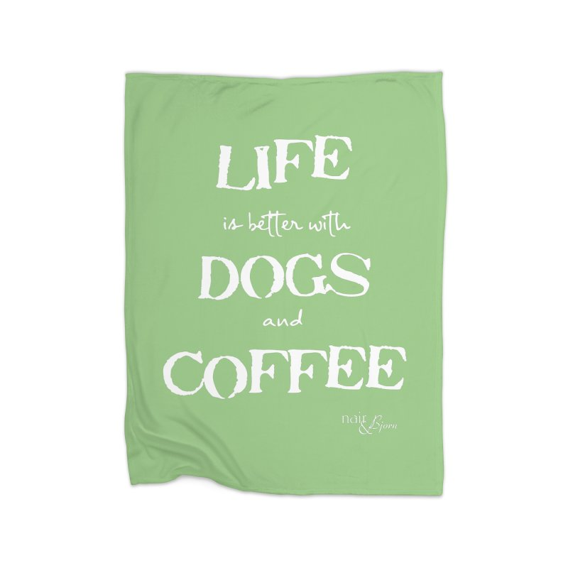 Life is Better with Dogs and Coffee Home Fleece Blanket Blanket by Nair & Bjorn Threadless Shop