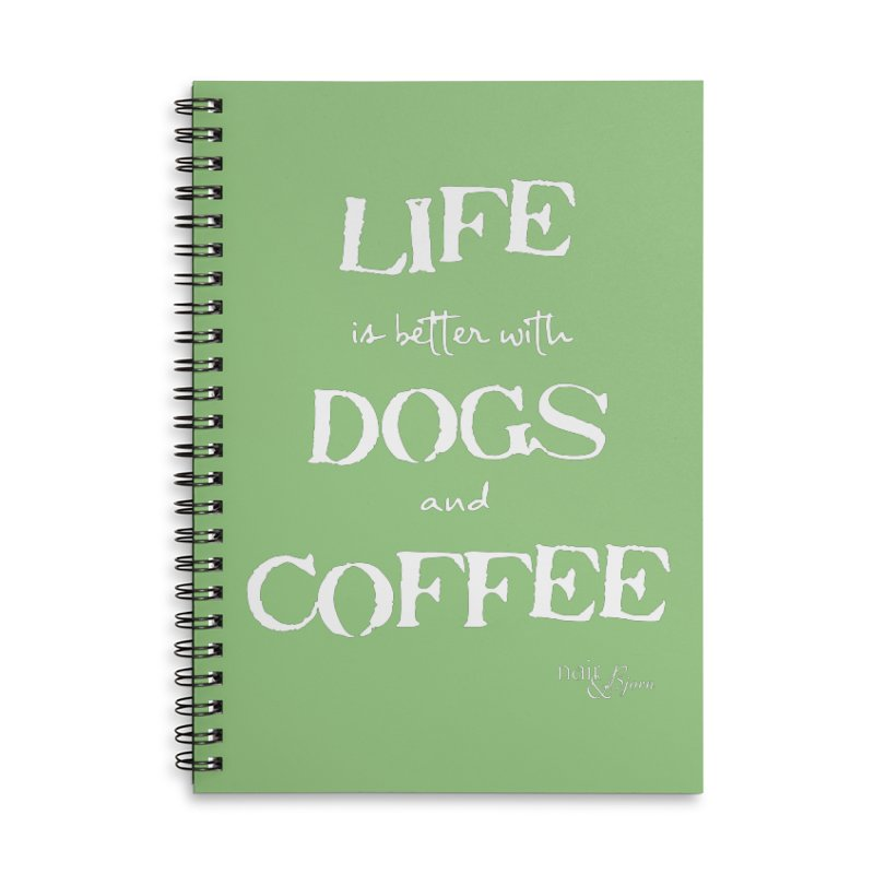 Life is Better with Dogs and Coffee Accessories Lined Spiral Notebook by Nair & Bjorn Threadless Shop