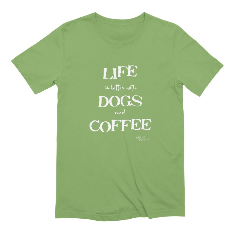 Life is Better with Dogs and Coffee in Men's Extra Soft T-Shirt Avocado by Nair & Bjorn Threadless Shop