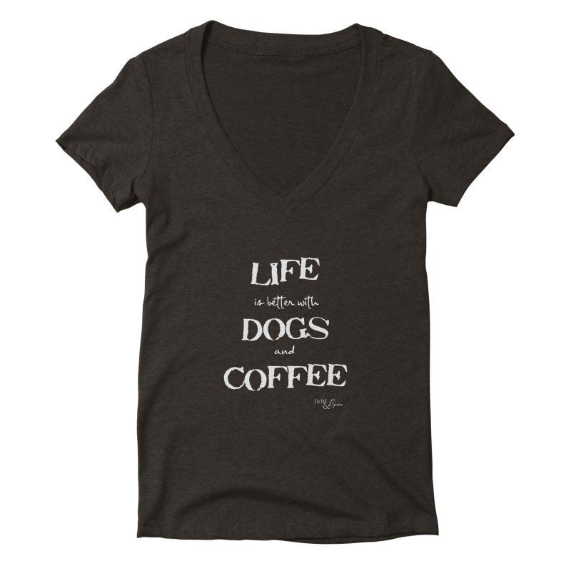 Life is Better with Dogs and Coffee Women's Deep V-Neck V-Neck by Nair & Bjorn Threadless Shop