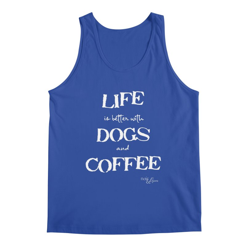 Life is Better with Dogs and Coffee Men's Regular Tank by Nair & Bjorn Threadless Shop