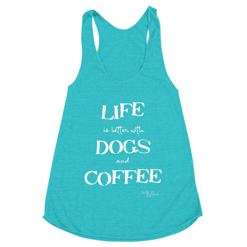 Life is Better with Dogs and Coffee Women's Racerback Triblend Tank by Nair & Bjorn Threadless Shop