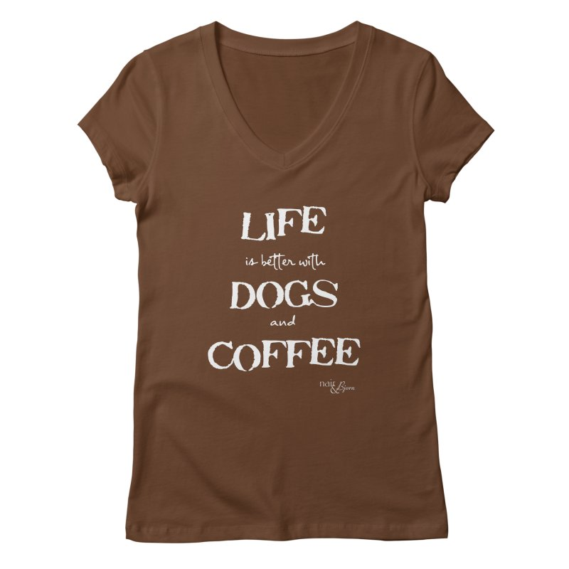Life is Better with Dogs and Coffee Women's Regular V-Neck by Nair & Bjorn Threadless Shop