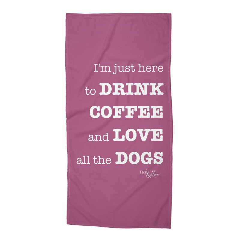 Drink Coffee and Love All the Dogs Accessories Beach Towel by Nair & Bjorn Threadless Shop