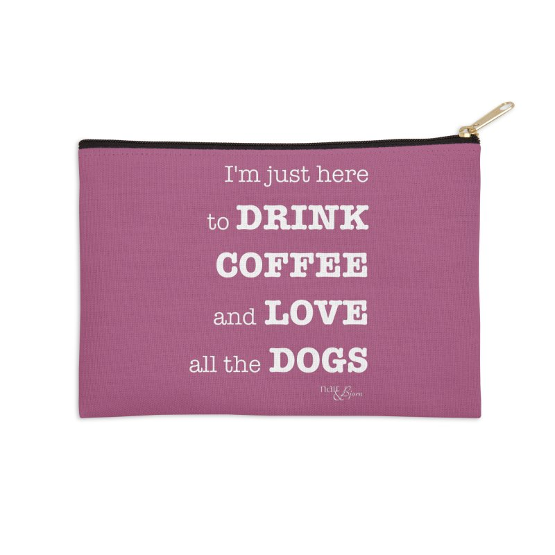 Drink Coffee and Love All the Dogs Accessories Zip Pouch by Nair & Bjorn Threadless Shop