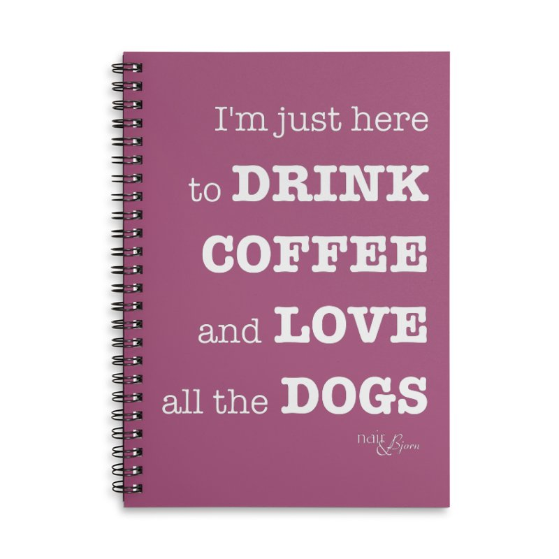 Drink Coffee and Love All the Dogs Accessories Lined Spiral Notebook by Nair & Bjorn Threadless Shop