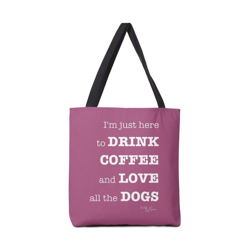 Drink Coffee and Love All the Dogs Accessories Tote Bag Bag by Nair & Bjorn Threadless Shop