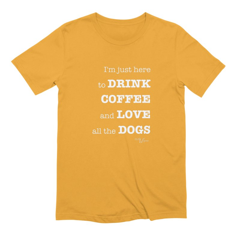 Drink Coffee and Love All the Dogs Men's Extra Soft T-Shirt by Nair & Bjorn Threadless Shop