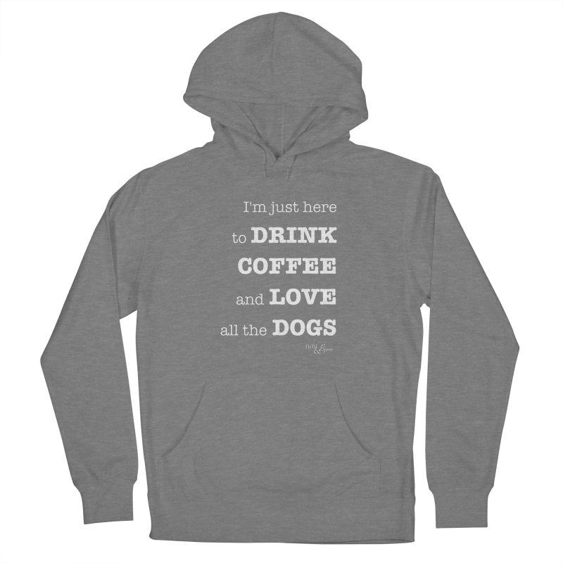 Drink Coffee and Love All the Dogs Women's French Terry Pullover Hoody by Nair & Bjorn Threadless Shop