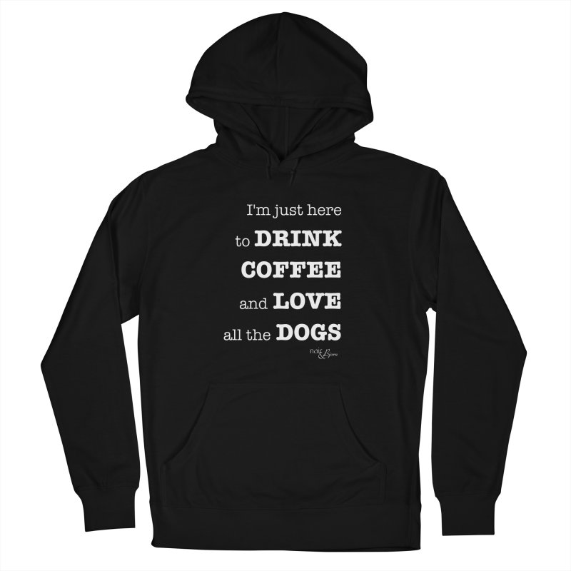 Drink Coffee and Love All the Dogs Men's French Terry Pullover Hoody by Nair & Bjorn Threadless Shop