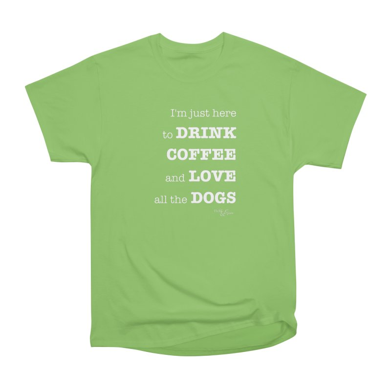 Drink Coffee and Love All the Dogs Men's Heavyweight T-Shirt by Nair & Bjorn Threadless Shop