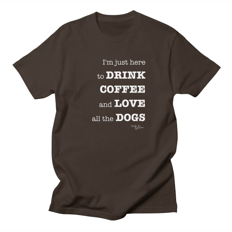Drink Coffee and Love All the Dogs Men's Regular T-Shirt by Nair & Bjorn Threadless Shop