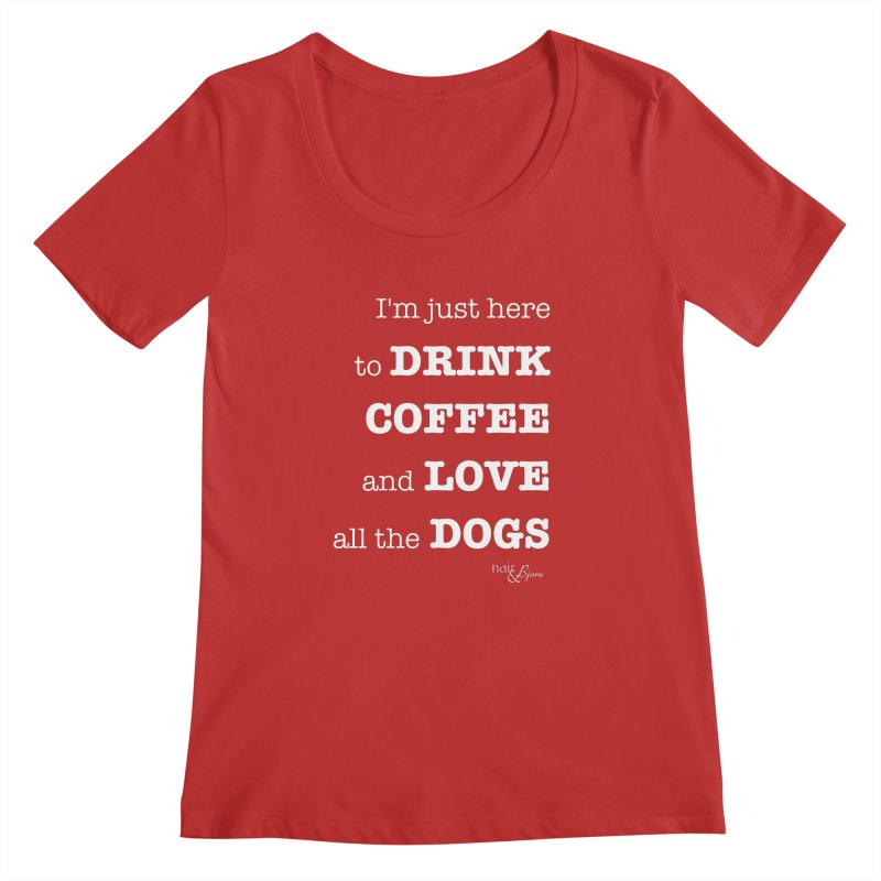 Drink Coffee and Love All the Dogs Women's Regular Scoop Neck by Nair & Bjorn Threadless Shop