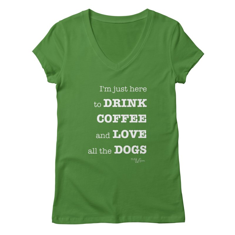 Drink Coffee and Love All the Dogs Women's Regular V-Neck by Nair & Bjorn Threadless Shop