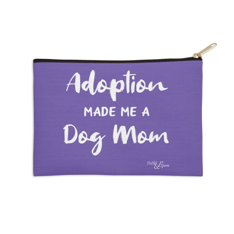 Adoption Made Me a Dog Mom Accessories Zip Pouch by Nair & Bjorn Threadless Shop