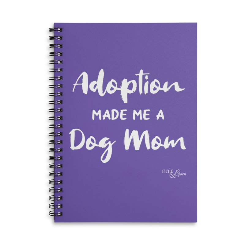 Adoption Made Me a Dog Mom Accessories Lined Spiral Notebook by Nair & Bjorn Threadless Shop