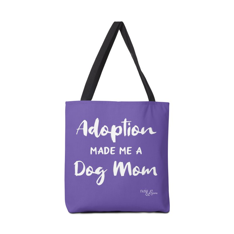 Adoption Made Me a Dog Mom Accessories Tote Bag Bag by Nair & Bjorn Threadless Shop