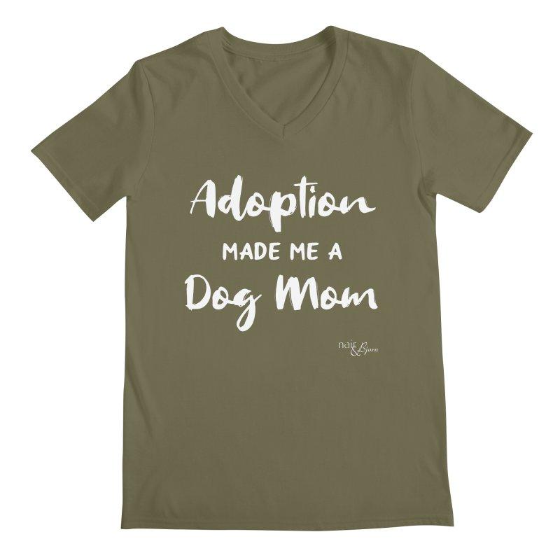 Adoption Made Me a Dog Mom Men's Regular V-Neck by Nair & Bjorn Threadless Shop