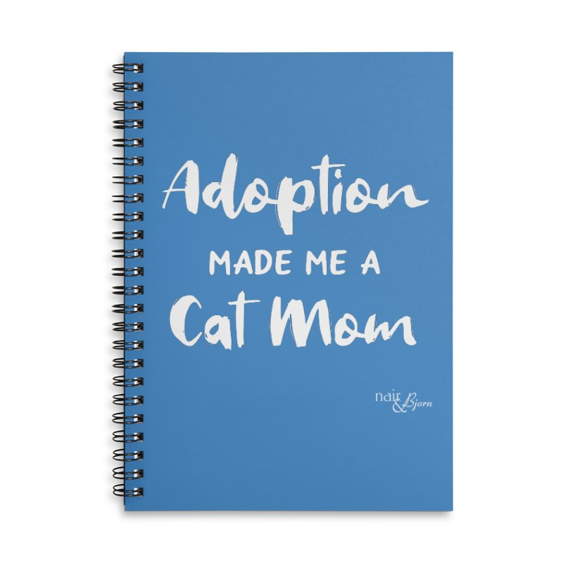 Adoption Made Me a Cat Mom Accessories Lined Spiral Notebook by Nair & Bjorn Threadless Shop