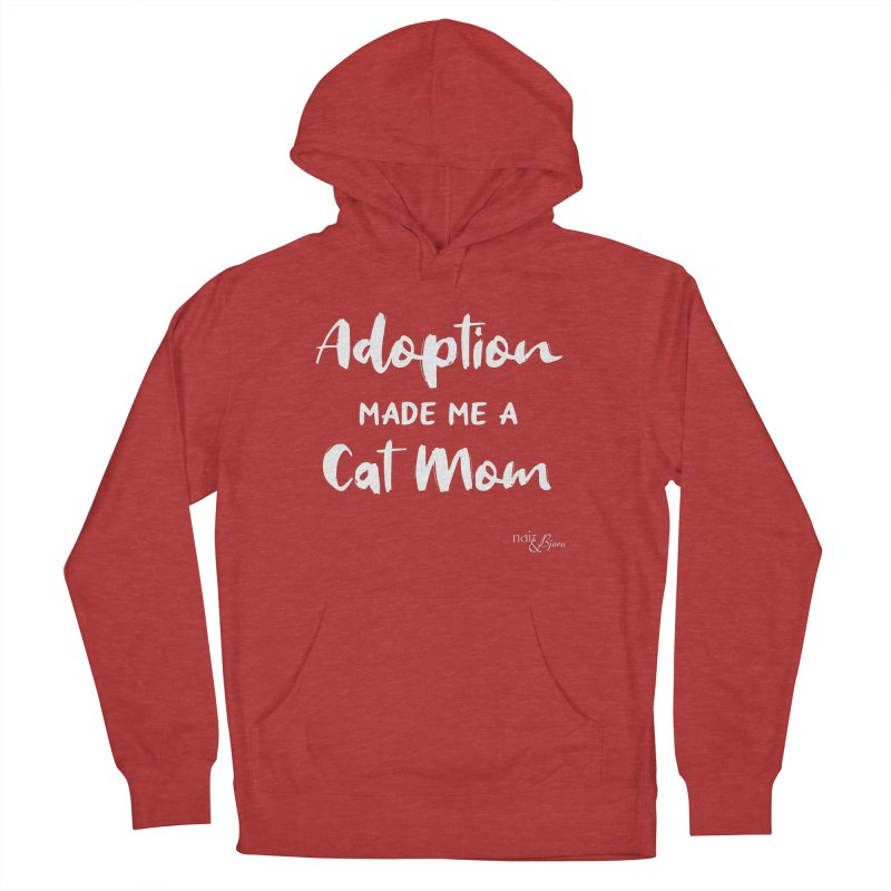 Adoption Made Me a Cat Mom Women's French Terry Pullover Hoody by Nair & Bjorn Threadless Shop