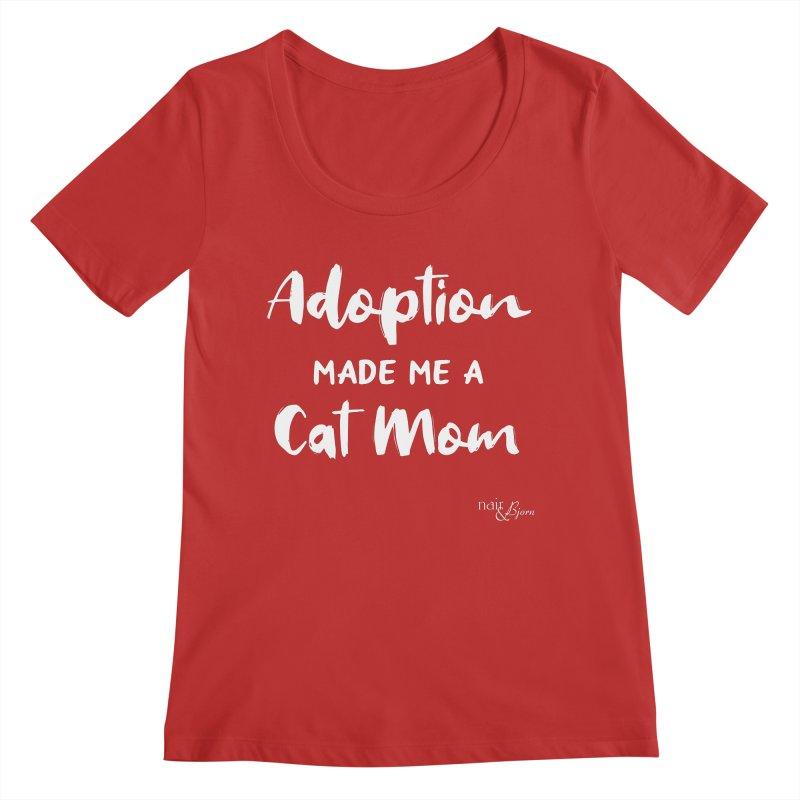 Adoption Made Me a Cat Mom Women's Regular Scoop Neck by Nair & Bjorn Threadless Shop