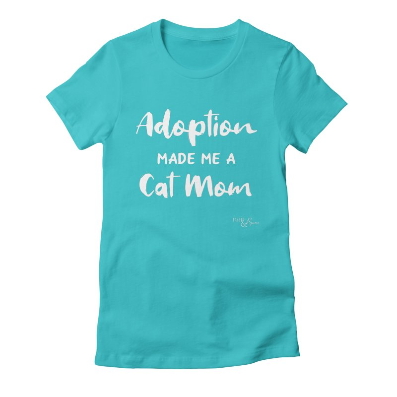 Adoption Made Me a Cat Mom Women's Fitted T-Shirt by Nair & Bjorn Threadless Shop