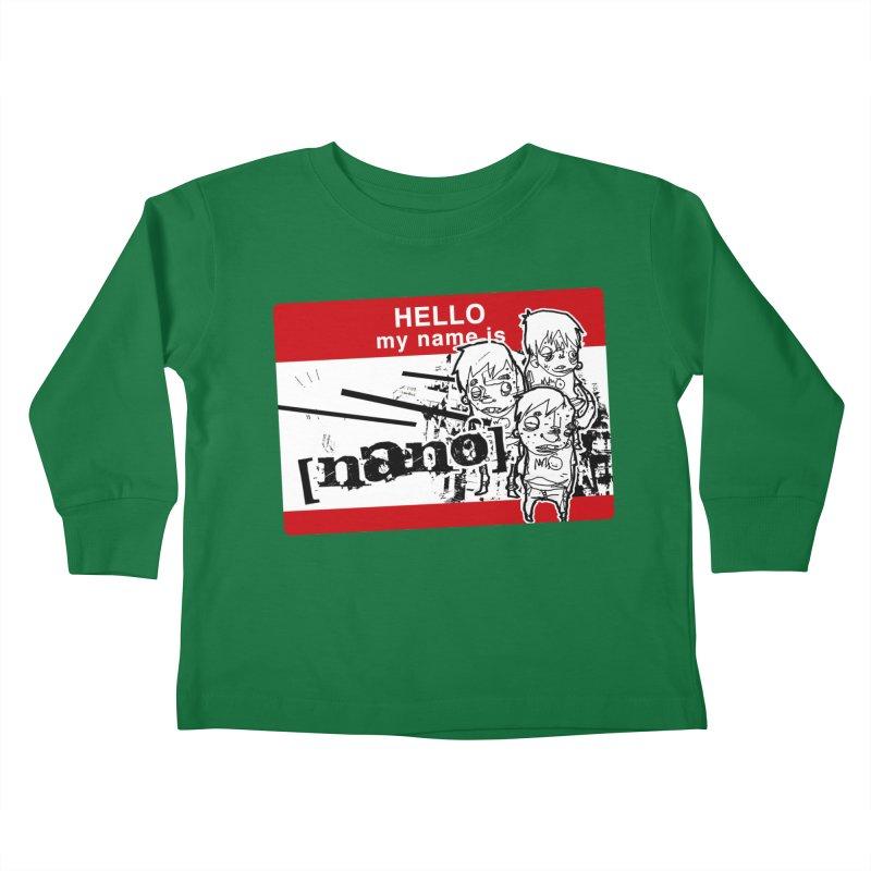 Hello My Name Is Kids Toddler Longsleeve T-Shirt by [NANO]'s Tienda