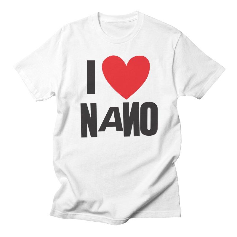 I ♥︎ NANO Women's Unisex T-Shirt by [NANO]'s Tienda