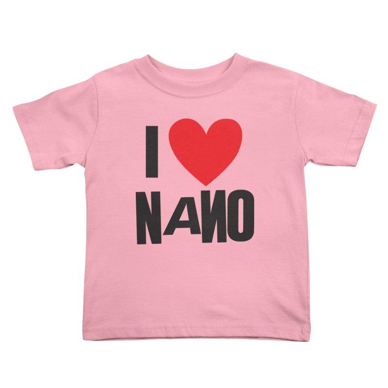 I ♥︎ NANO Kids Toddler T-Shirt by [NANO]'s Tienda