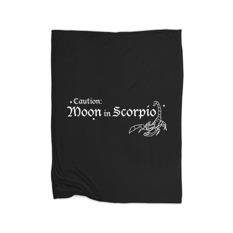 Caution: Moon in Scorpio Home Blanket by Naomi Mariko Creates