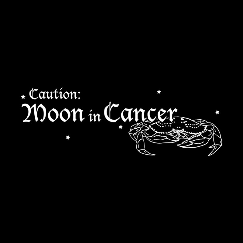 Caution: Moon in Cancer Women's T-Shirt by Naomi Mariko Creates
