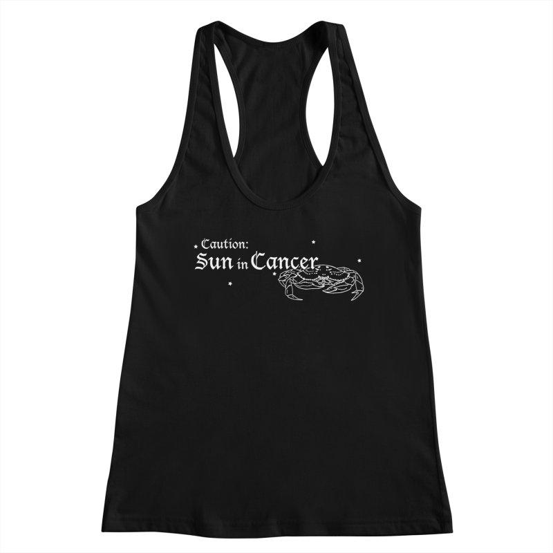 Caution: Sun in Cancer Women's Tank by Naomi Mariko Creates