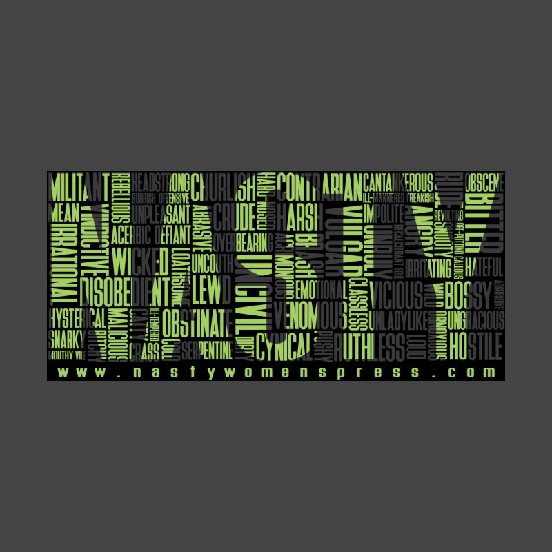 Nasty by nastywomenspress's Artist Shop