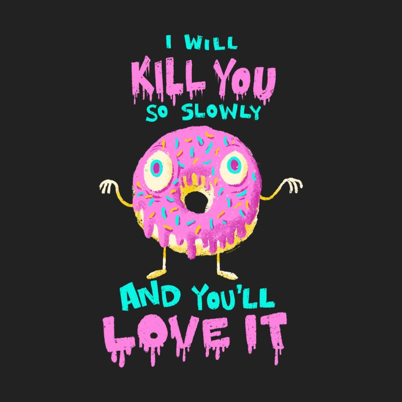 Donuts Will Kill You by Nate Bear
